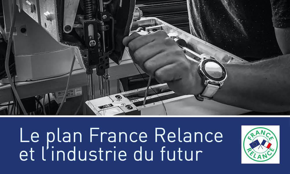 Le plan France Relance, l'industrie du futur et la couture industrielle
